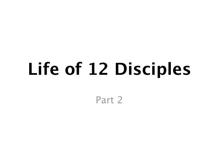Life of 12 Disciples        Part 2