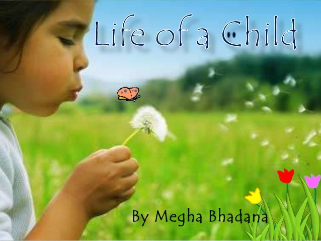 Life of a child