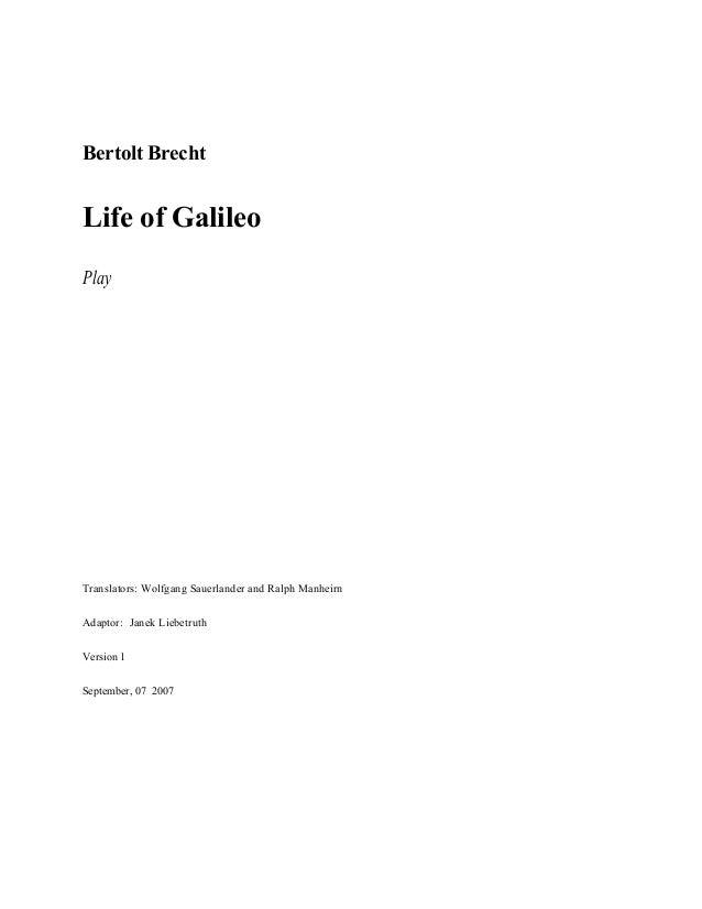 Bertolt BrechtLife of GalileoPlayTranslators: Wolfgang Sauerlander and Ralph ManheirnAdaptor: Janek LiebetruthVersion 1Sep...