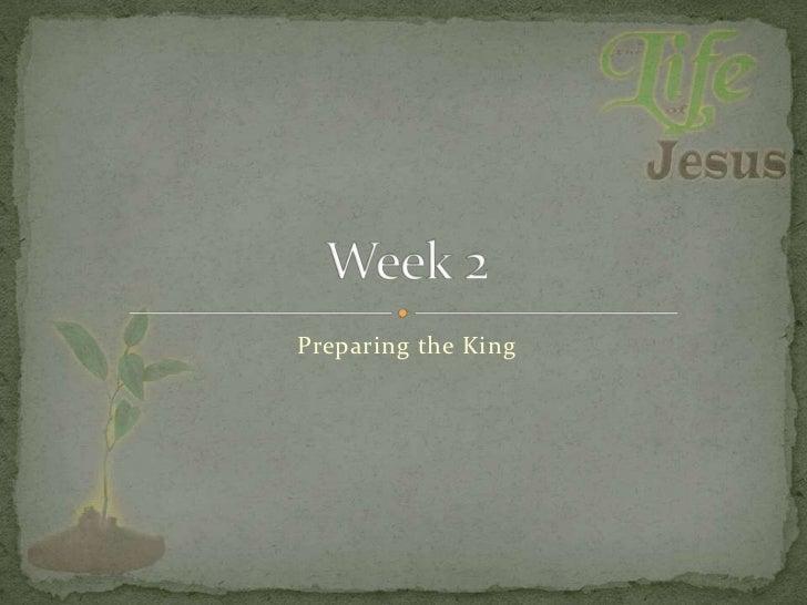 Preparing the King