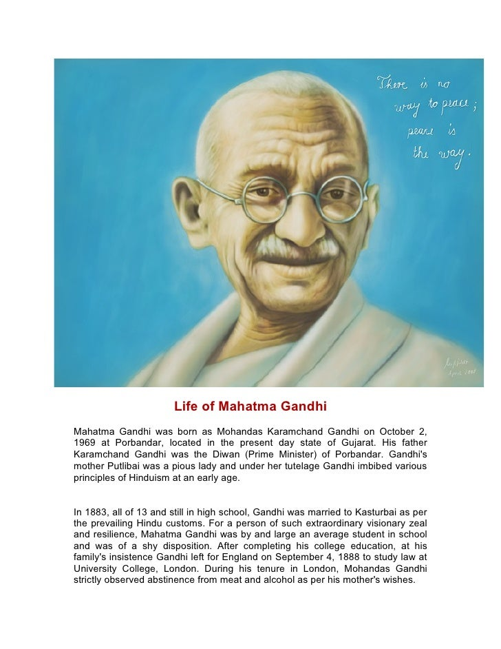 an introduction to the life and history of mohandas gandhi Mahatma gandhi, or mohandas karamchand gandhi, was born at porbandar in gujarat, on october 2, 1869 his father was the dewan of the porbandar state his father was the dewan of the porbandar state early life and career: he married kasturba when he was only thirteen.