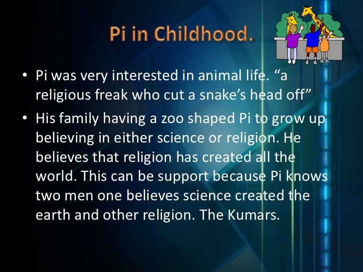 life of pi essay on faith The central theme of yann martel's life of pi concerns religion and human faith in god however, the novel pointedly refrains from advocating any single religious faith over another instead.