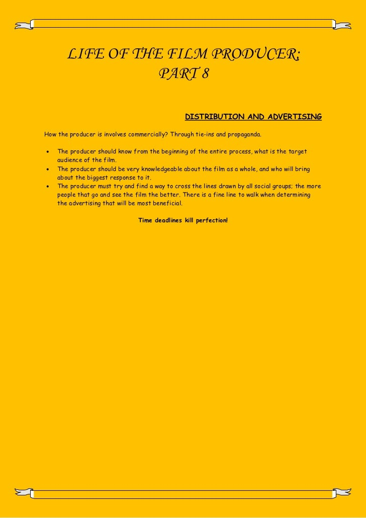 LIFE OF THE FILM PRODUCER;                  PART 8                                                DISTRIBUTION AND ADVERTI...