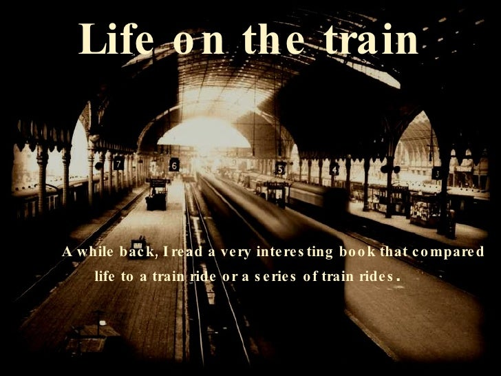 Lifeonthe train