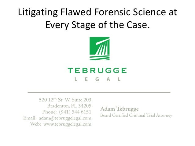 Litigating Flawed Forensic Science at Every Stage of the Case.