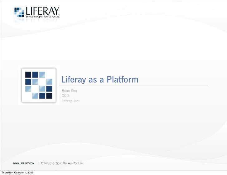 Liferay as a Platform                             Brian Kim                             COO                             Li...