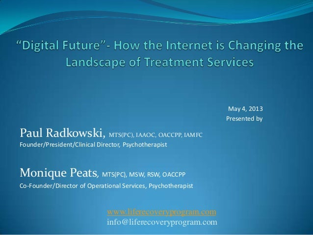 May 4, 2013Presented byPaul Radkowski, MTS(PC), IAAOC, OACCPP, IAMFCFounder/President/Clinical Director, PsychotherapistMo...