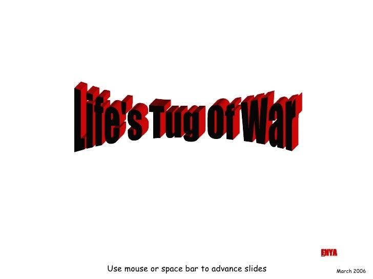 Lifes Tug Of War