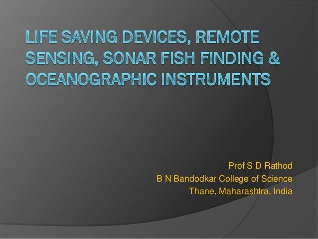 Prof S D RathodB N Bandodkar College of Science       Thane, Maharashtra, India