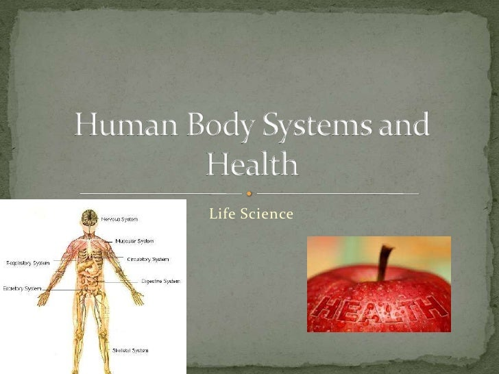 Life Science<br />Human Body Systems and Health<br />