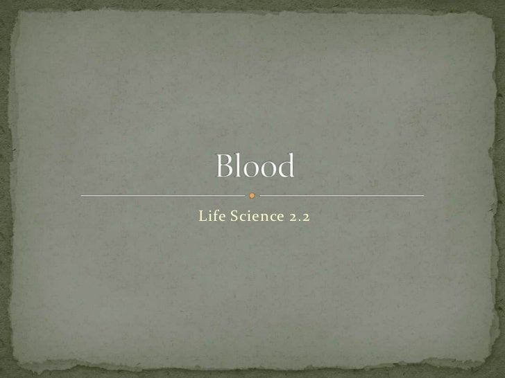 Life Science 2.2 : Blood