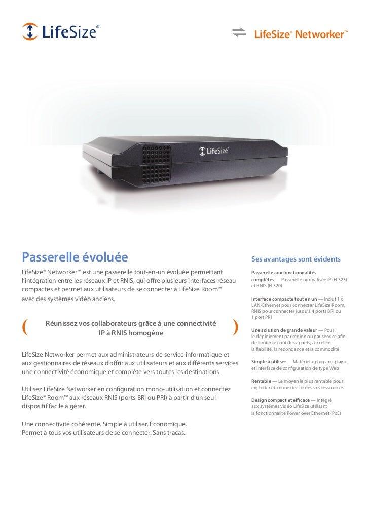LifeSize® Networker™Passerelle évoluée                                                                  Ses avantages sont...