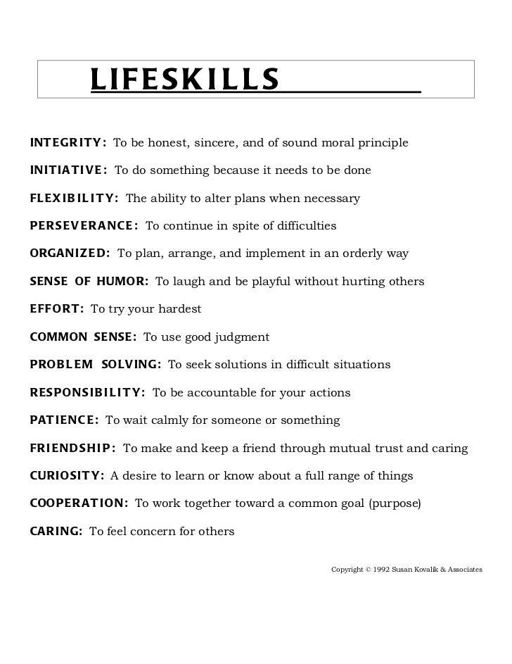 LI F E S K I L L SINT E G R I T Y : To be honest, sincere, and of sound moral principleIN I T I A T I V E : To do somethin...