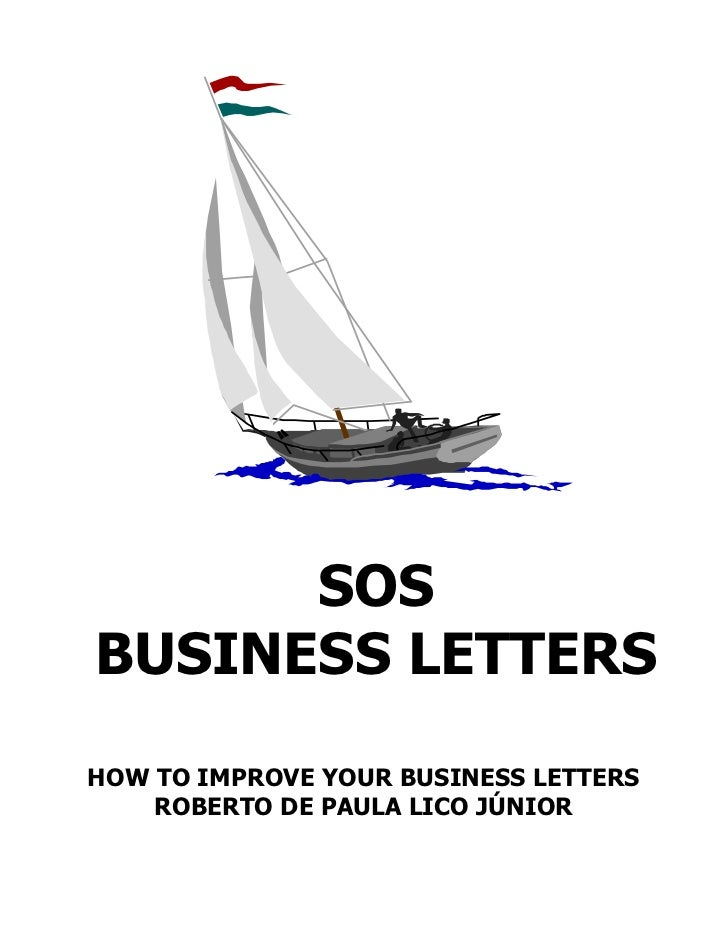 SOSBUSINESS LETTERSHOW TO IMPROVE YOUR BUSINESS LETTERS    ROBERTO DE PAULA LICO JÚNIOR