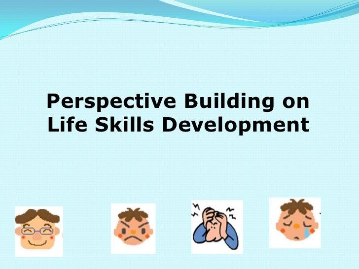 Perspective Building onLife Skills Development