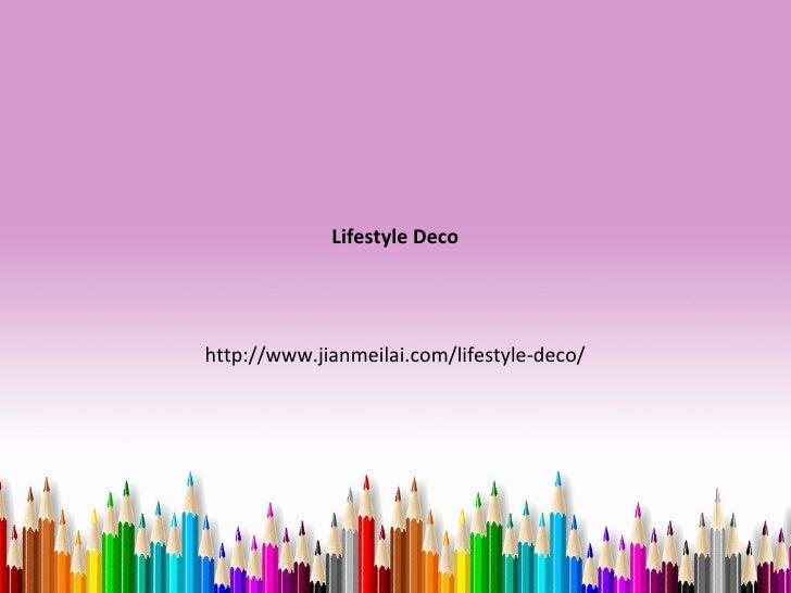 Lifestyle Decohttp://www.jianmeilai.com/lifestyle-deco/