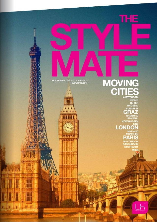 MOVING CITIES NEWS ABOUT LIFE, STYLE & HOTELS ISSUE NO 02/2015 AMSTERDAM BERLIN BOZEN BRÜSSEL BUDAPEST GRAZ HAMBURG ISTANB...