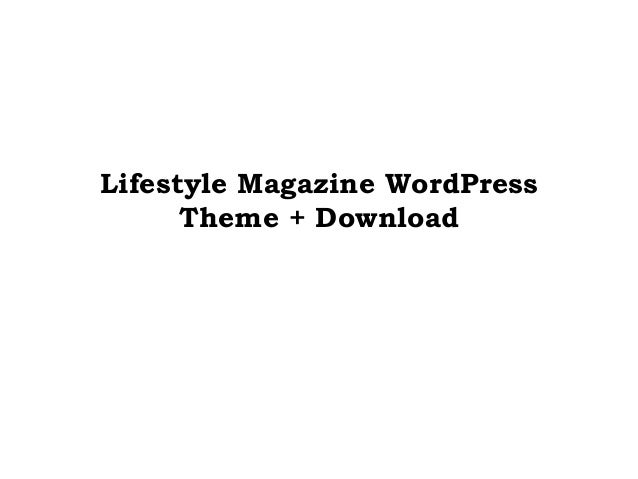 Lifestyle Magazine WordPress Theme + Download