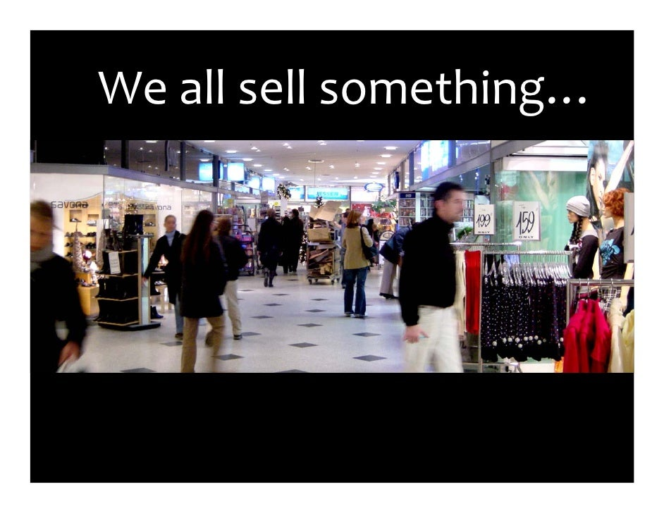 We all sell something…
