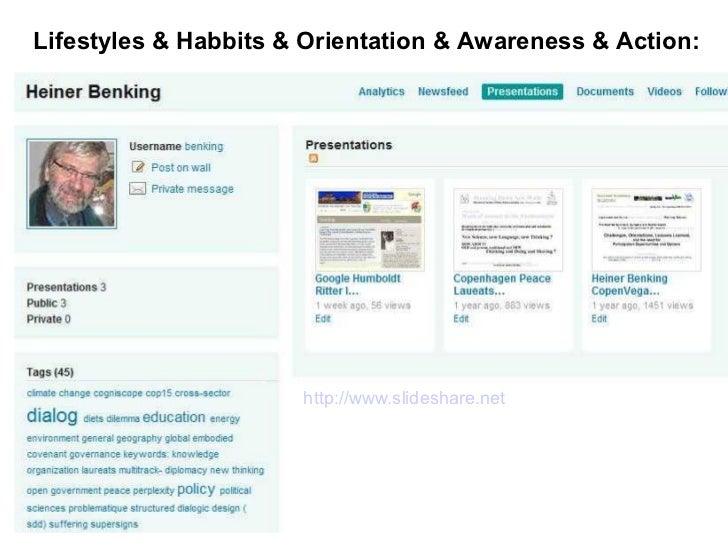 Lifestyles & Habbits & Orientation & Awareness & Action:                      http://www.slideshare.net/benking/presentati...