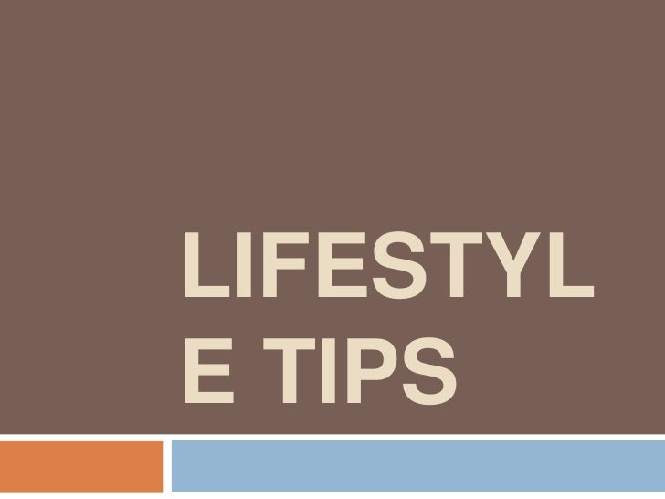 LIFESTYLE TIPS