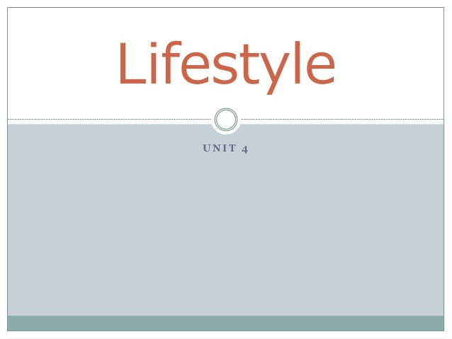 Lifestyle unit 4