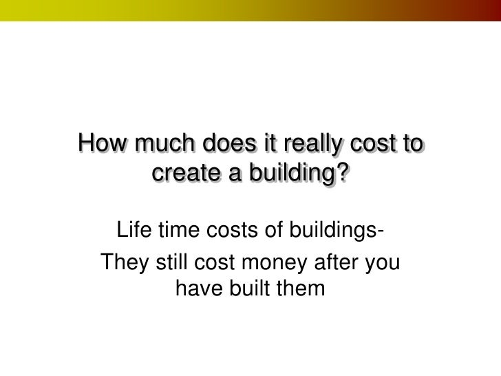 Lifetime costs for How much does it really cost to build a house