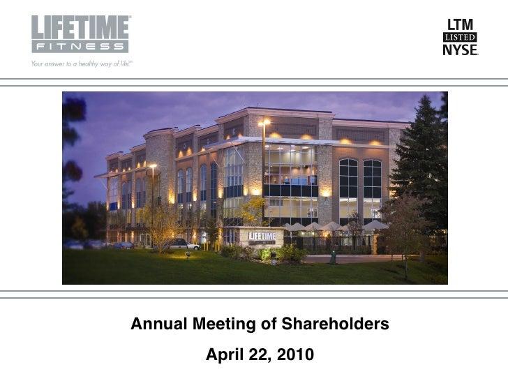 Lifetime Fitness 2010 Shareholder Presentation
