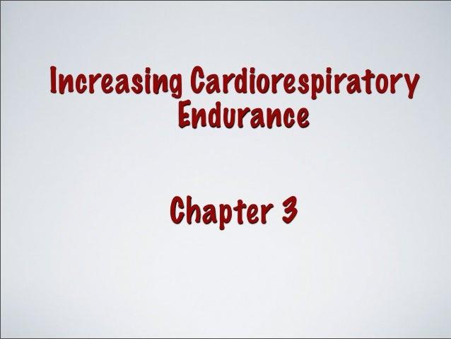 Increasing Cardiorespiratory Endurance Chapter 3