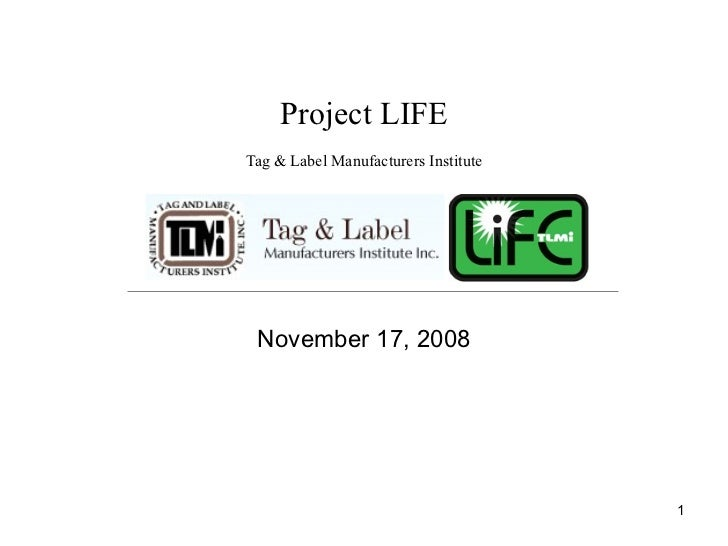 Project LIFETag & Label Manufacturers Institute November 17, 2008                                      1