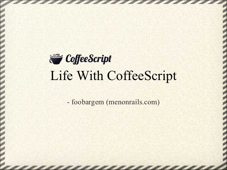 Life with coffee_script