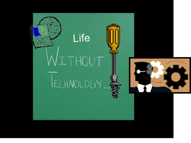 life without modern technology essay Essay covering the influence of modern technology on society full social policy essay, no registration required.