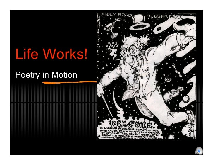 Life Works! Like Poetry in Motion