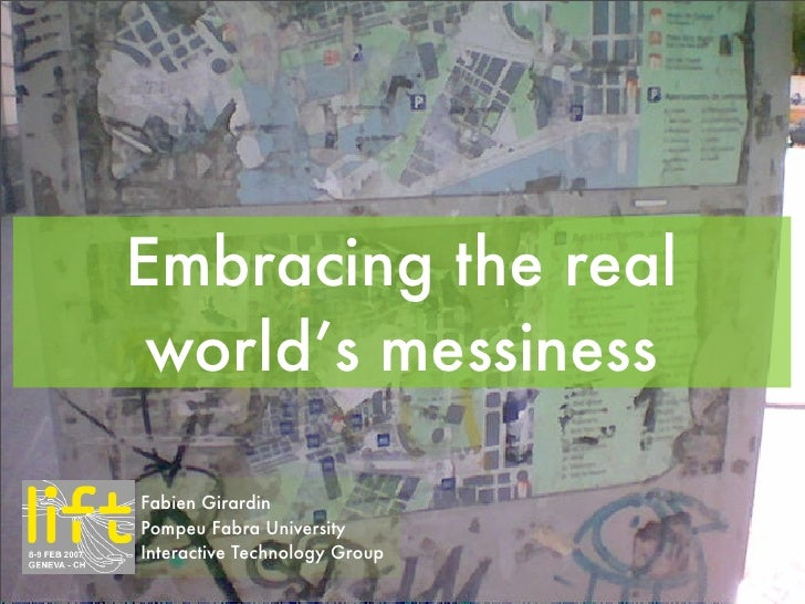 Lift 07: Embracing The Real World's Messiness