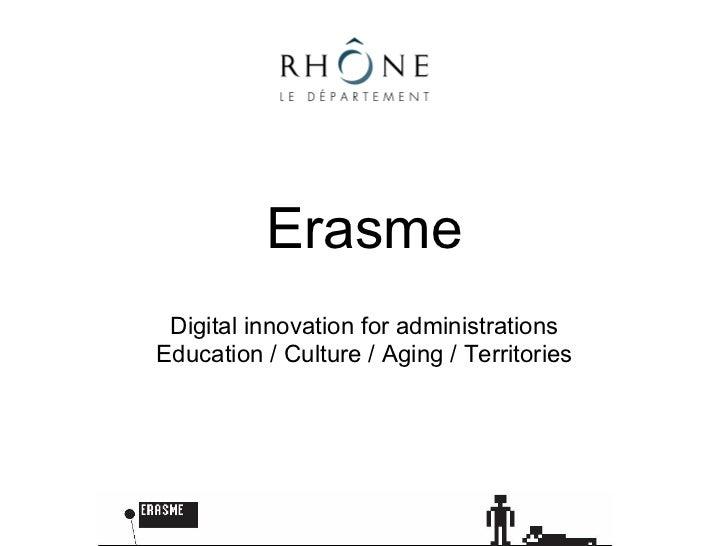 Erasme Digital innovation for administrationsEducation / Culture / Aging / Territories
