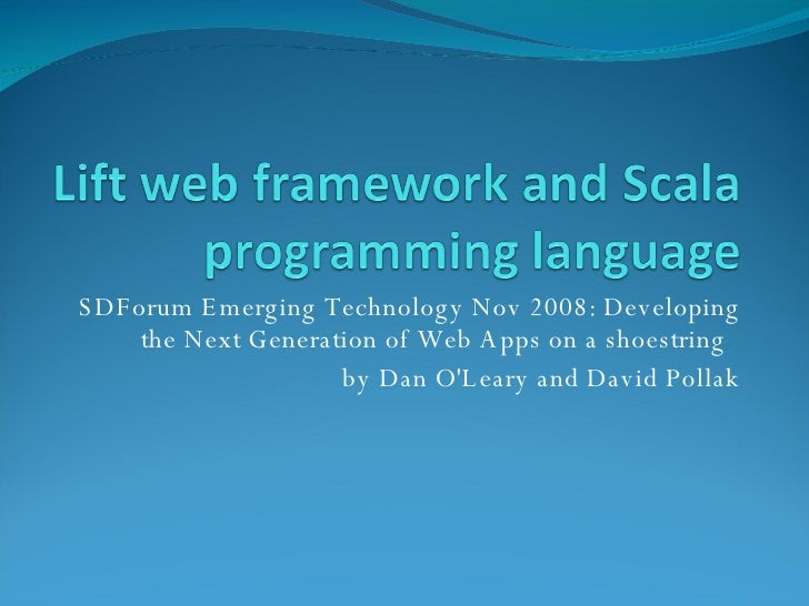 SDForum Emerging Technology Nov 2008: Developing the Next Generation of Web Apps on a shoestring  by Dan O'Leary and David...