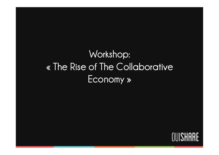 Workshop:« The Rise of The Collaborative           Economy »