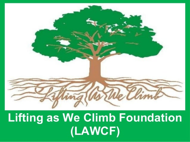 Lifting as We Climb Foundation (LAWCF)