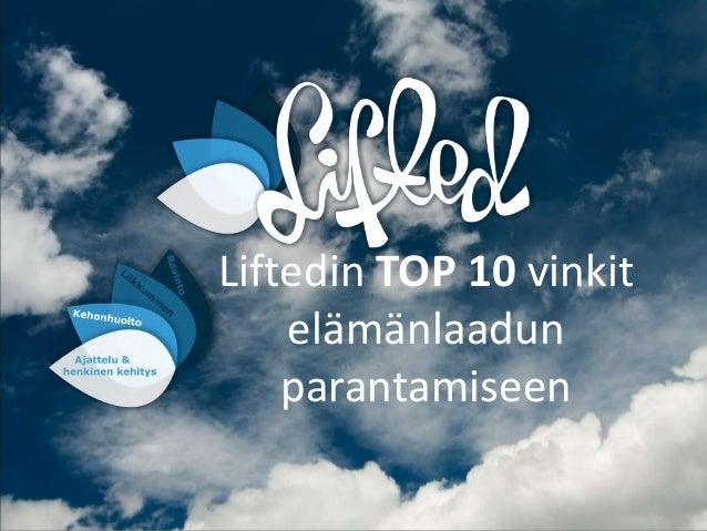 Liftedin TOP 10 vinkit elämänlaadun parantamiseen