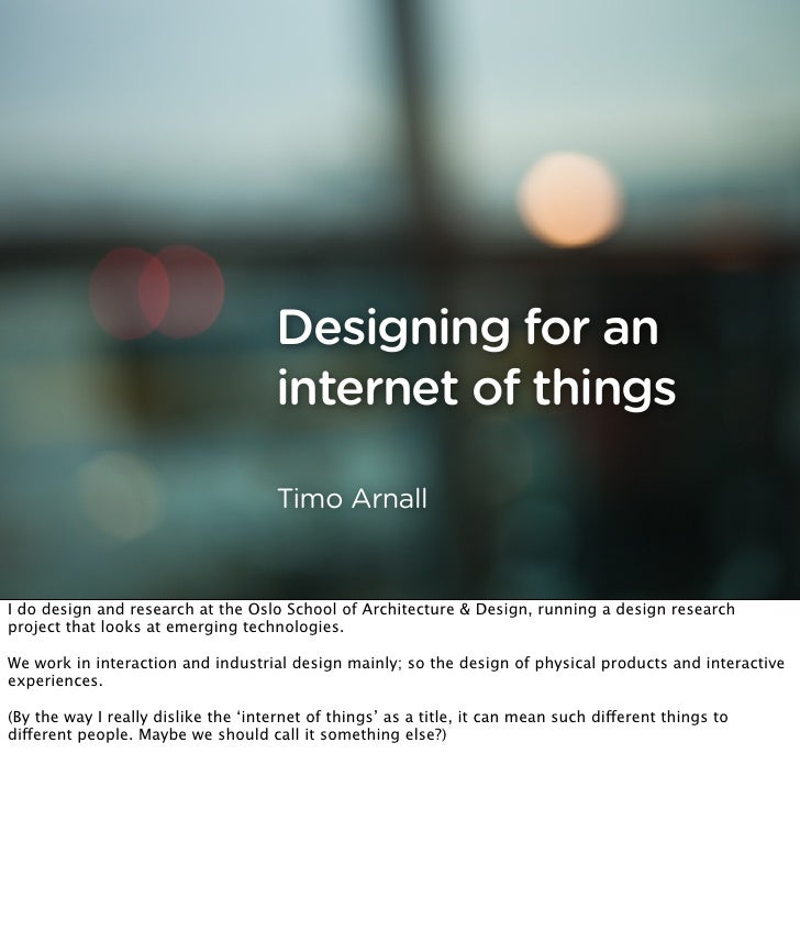 Designing for an                                       internet of things                                        Timo Arna...