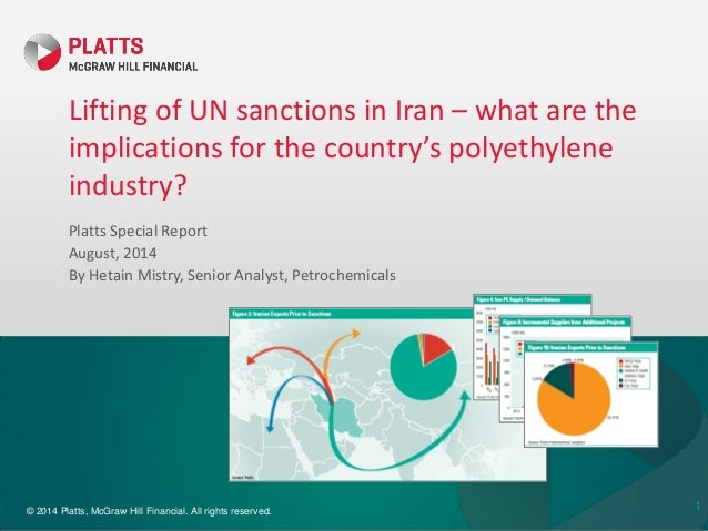 © 2014 Platts, McGraw Hill Financial. All rights reserved. Lifting of UN sanctions in Iran – what are the implications for...