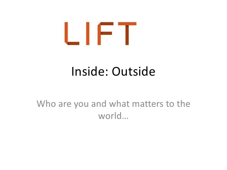 Inside: OutsideWho are you and what matters to the             world…