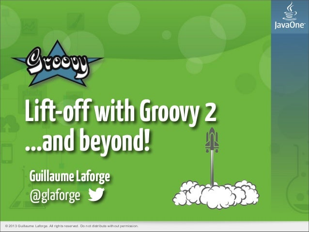 Lift off with Groovy 2 at JavaOne 2013