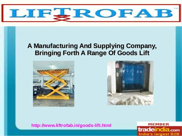 A Manufacturing And Supplying Company,A Manufacturing And Supplying Company, Bringing Forth A Range Of Goods LiftBringing ...