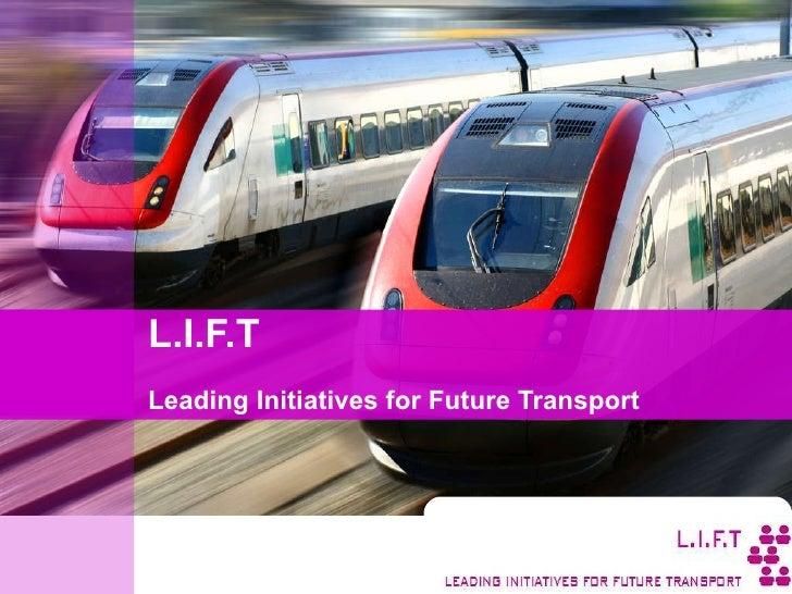 L.I.F.T Leading Initiatives for Future Transport