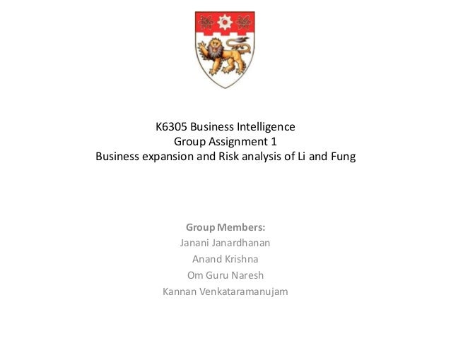 K6305 Business Intelligence              Group Assignment 1Business expansion and Risk analysis of Li and Fung            ...