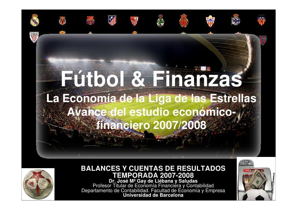 Fútbol & Finanzas          La Economía de la Liga de las Estrellas              Avance del estudio económico-             ...