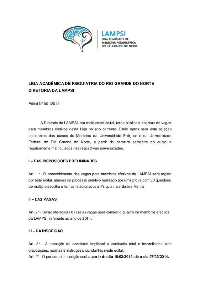 LIGA ACADÊMICA DE PSIQUIATRIA DO RIO GRANDE DO NORTE DIRETORIA DA LAMPSI Edital Nº 001/2014  A Diretoria da LAMPSI, por me...