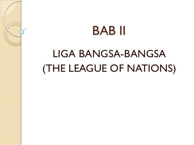 BAB II  LIGA BANGSA-BANGSA(THE LEAGUE OF NATIONS)