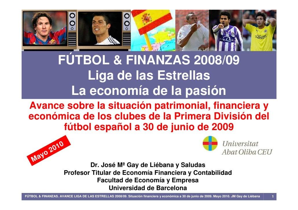 FÚTBOL & FINANZAS 2008/09                        Liga de las Estrellas                      La economía de la pasión   Ava...